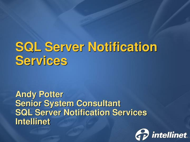 Sql server notification services l.jpg