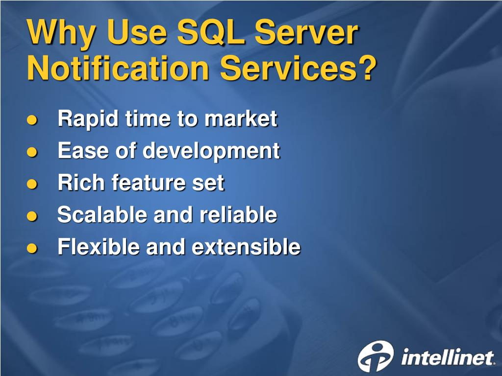 Why Use SQL Server Notification Services?