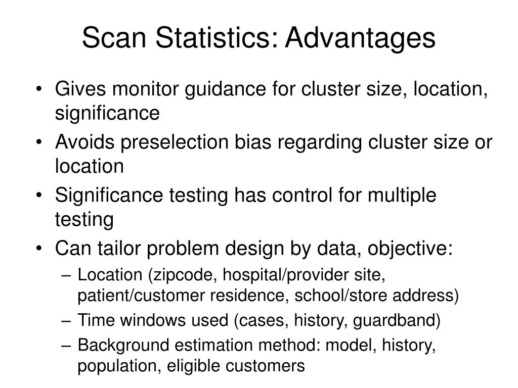 Scan Statistics: Advantages
