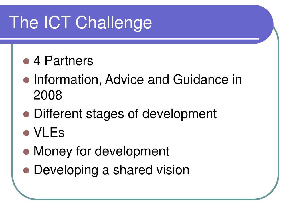The ICT Challenge