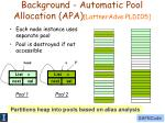 background automatic pool allocation apa lattneradve pldi05