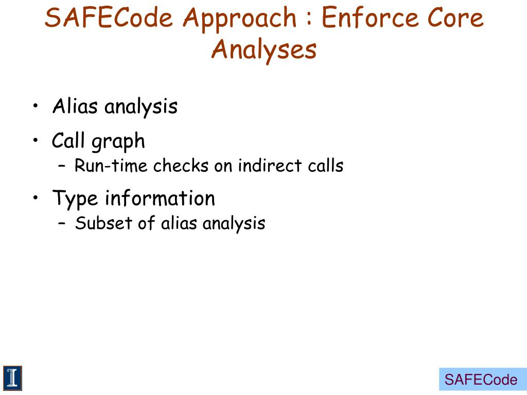 SAFECode Approach : Enforce Core Analyses