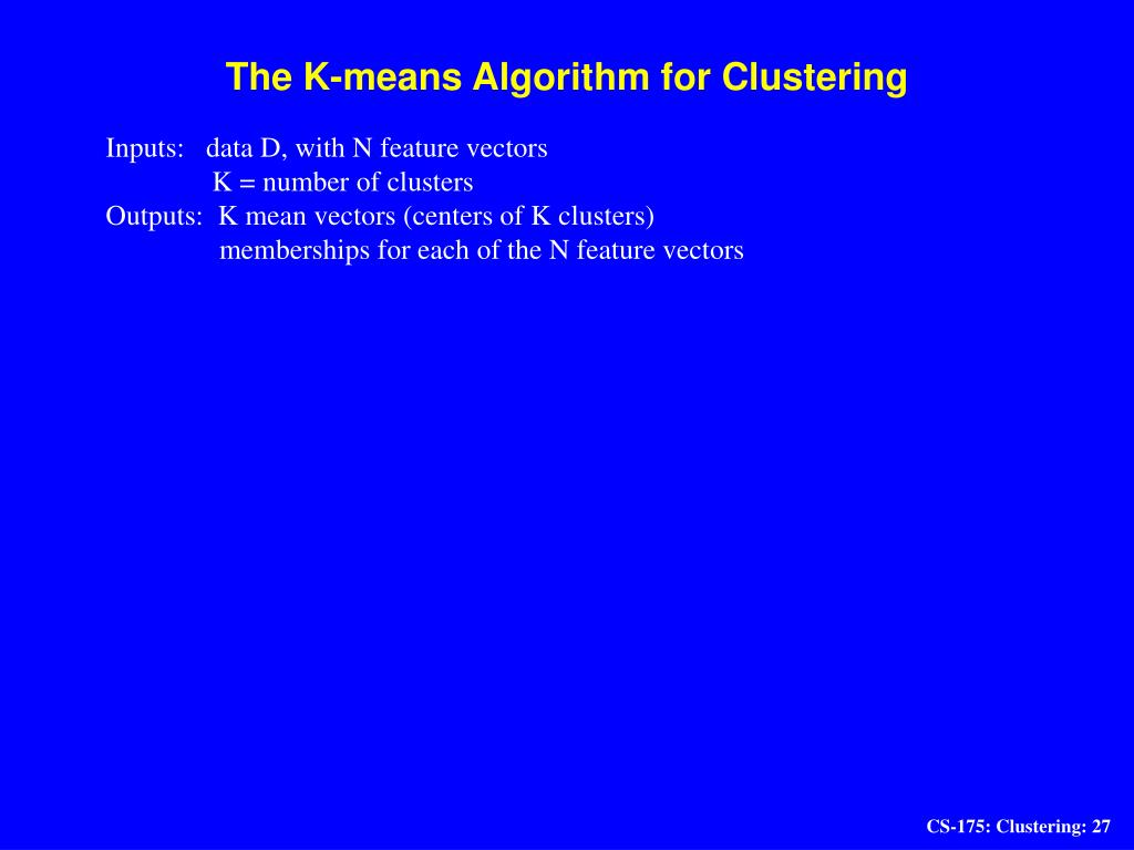 The K-means Algorithm for Clustering