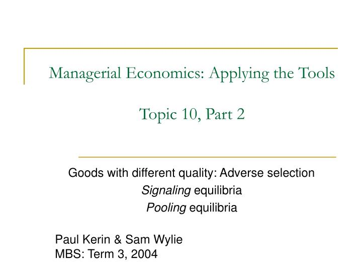 Managerial economics applying the tools topic 10 part 2