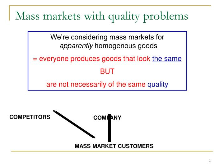 Mass markets with quality problems