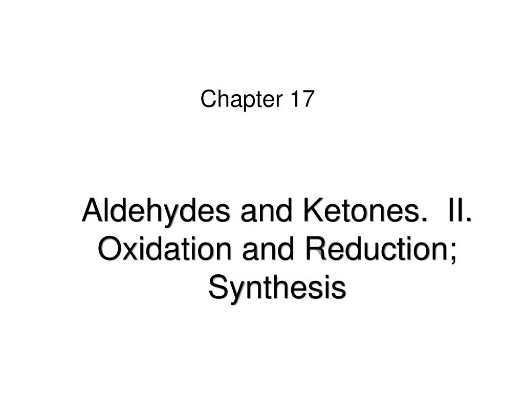 aldehydes and ketones ii oxidation and reduction synthesis