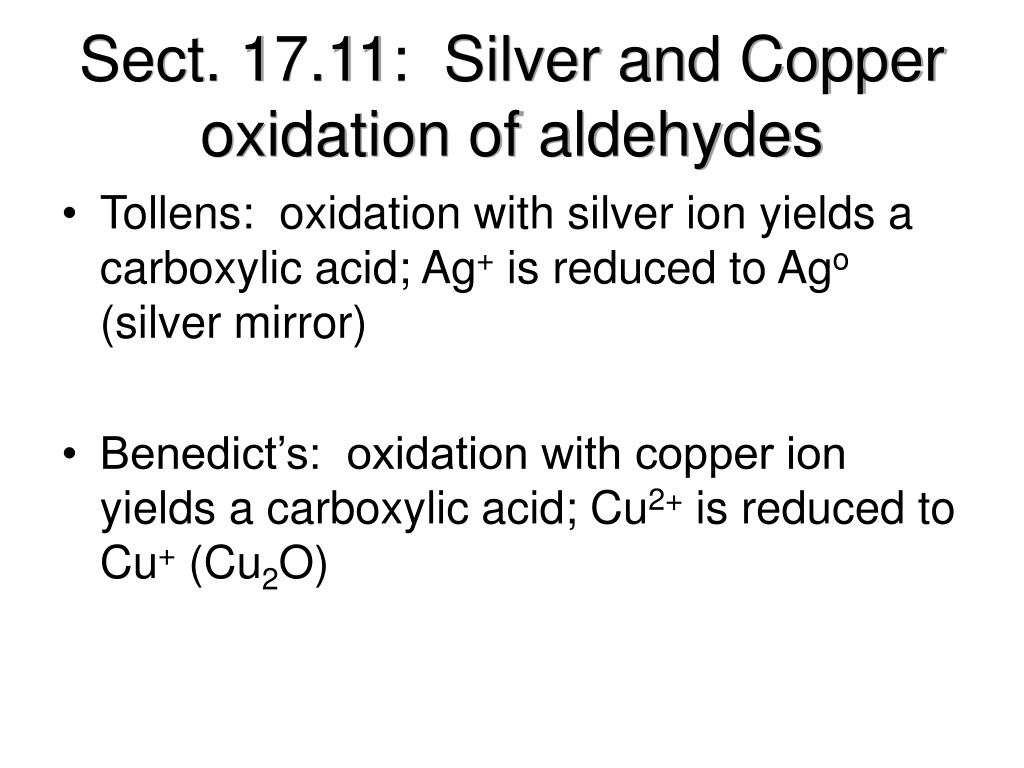 Sect. 17.11:  Silver and Copper oxidation of aldehydes