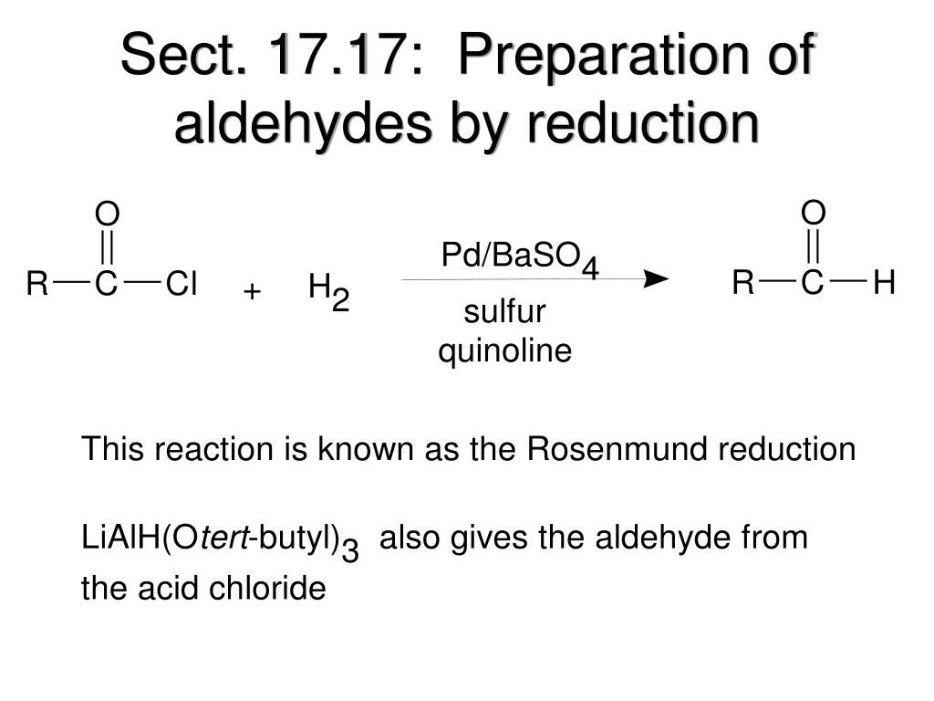 Sect. 17.17:  Preparation of aldehydes by reduction