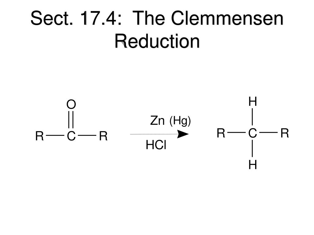Sect. 17.4:  The Clemmensen Reduction