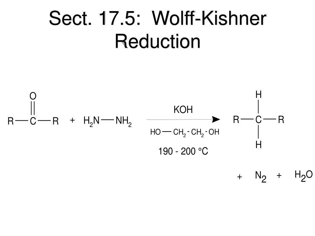 Sect. 17.5:  Wolff-Kishner Reduction