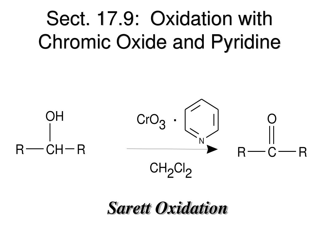 Sect. 17.9:  Oxidation with Chromic Oxide and Pyridine