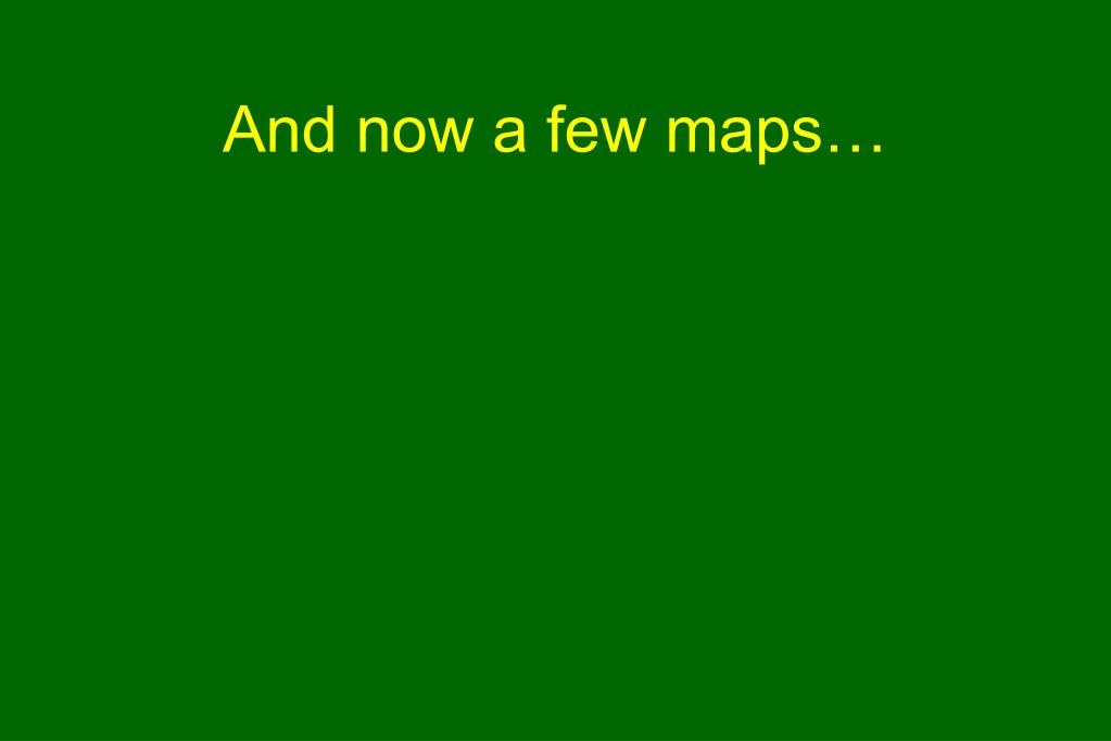 And now a few maps…