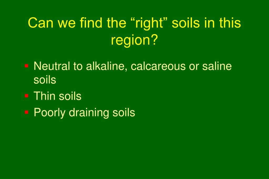 "Can we find the ""right"" soils in this region?"