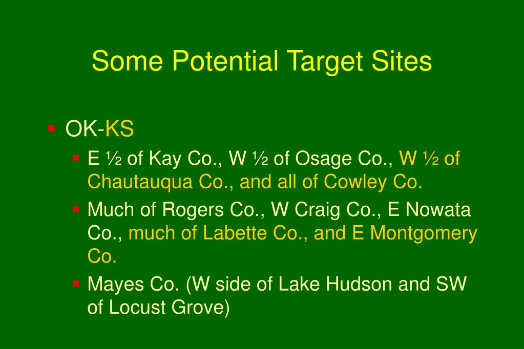 Some Potential Target Sites