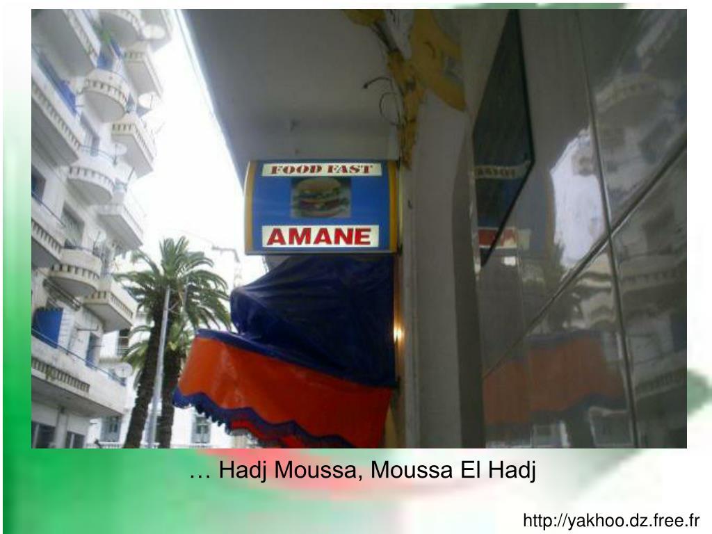 … Hadj Moussa, Moussa El Hadj