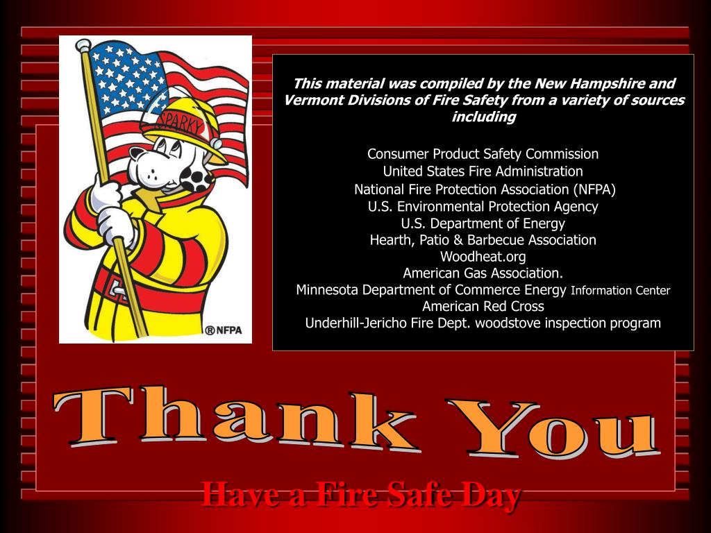 This material was compiled by the New Hampshire and Vermont Divisions of Fire Safety from a variety of sources including