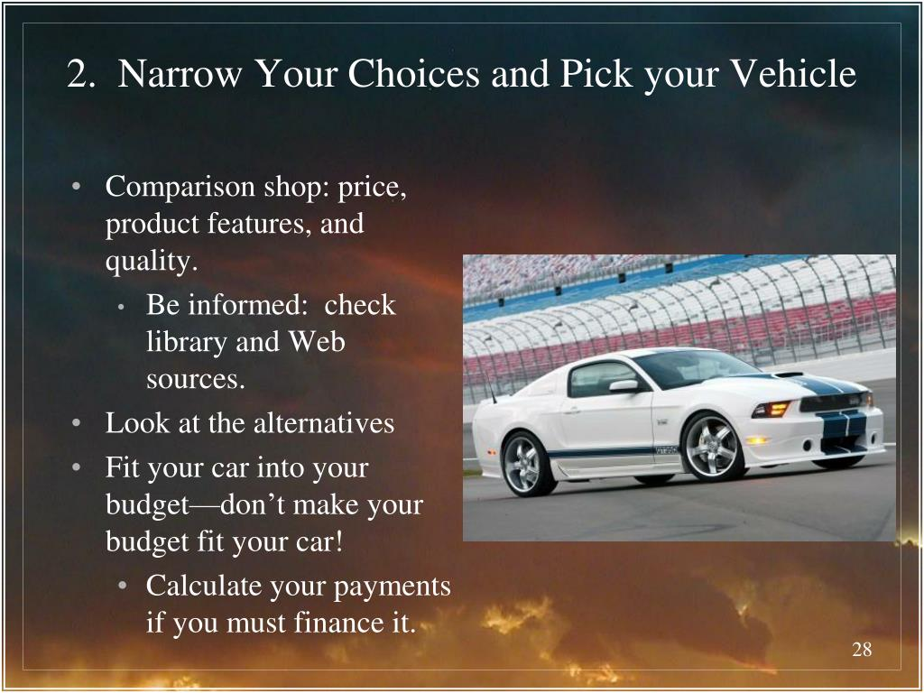2.  Narrow Your Choices and Pick your Vehicle