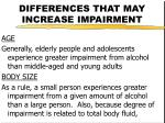 differences that may increase impairment