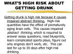 what s high risk about getting drunk23