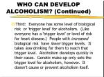 who can develop alcoholism continued6