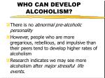 who can develop alcoholism