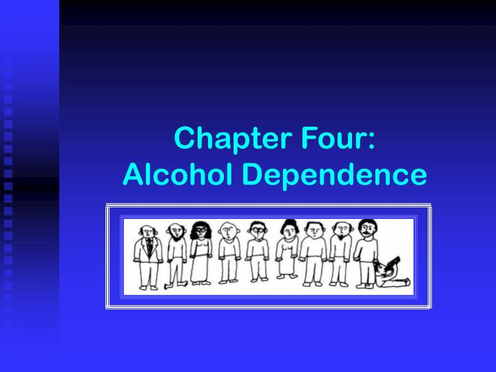 Chapter four alcohol dependence l.jpg
