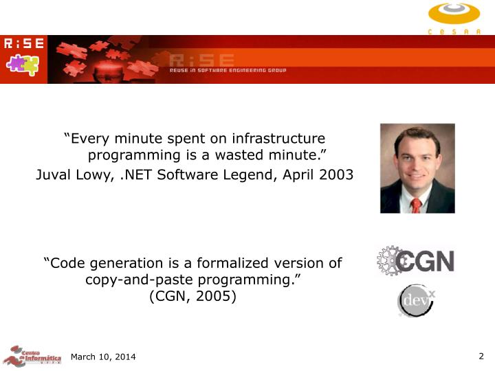 """Every minute spent on infrastructure programming is a wasted minute."""