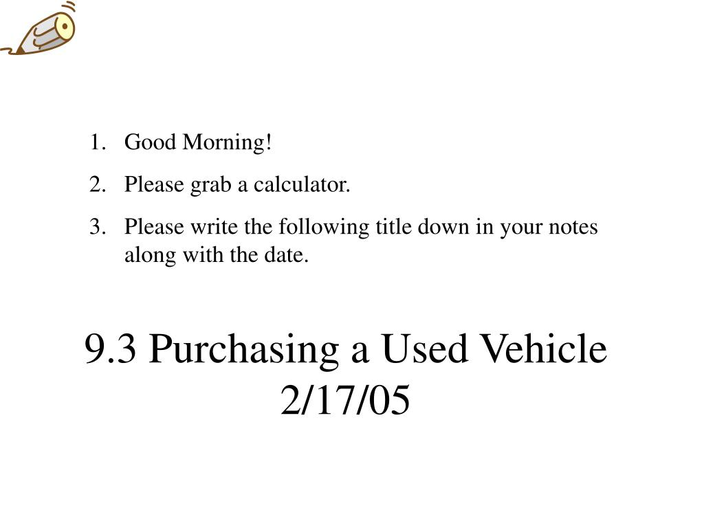 9.3 Purchasing a Used Vehicle 2/17/05