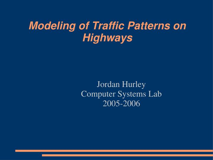 Modeling of Traffic Patterns on Highways