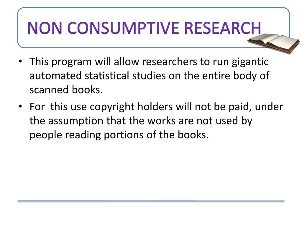 non Consumptive research