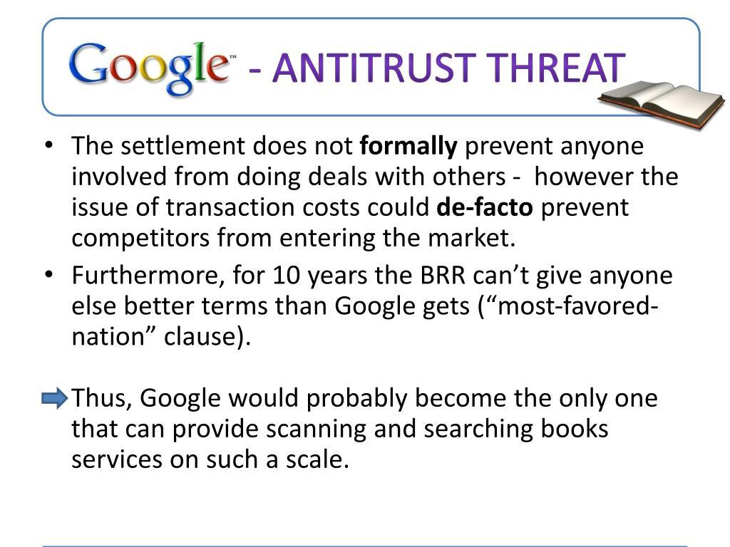 - Antitrust Threat