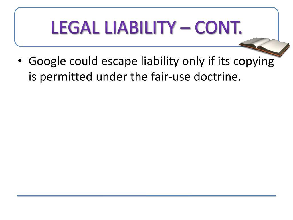 Legal Liability – cont.