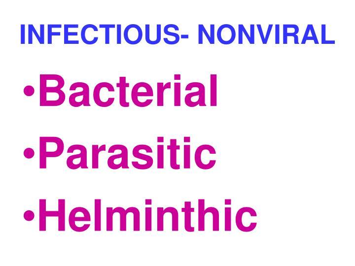 INFECTIOUS- NONVIRAL