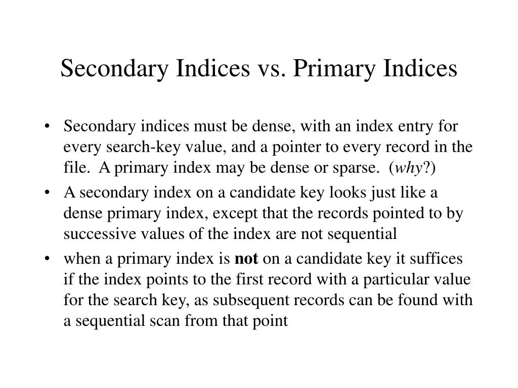Secondary Indices vs. Primary Indices