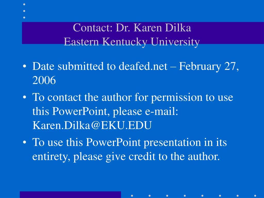 Contact: Dr. Karen Dilka