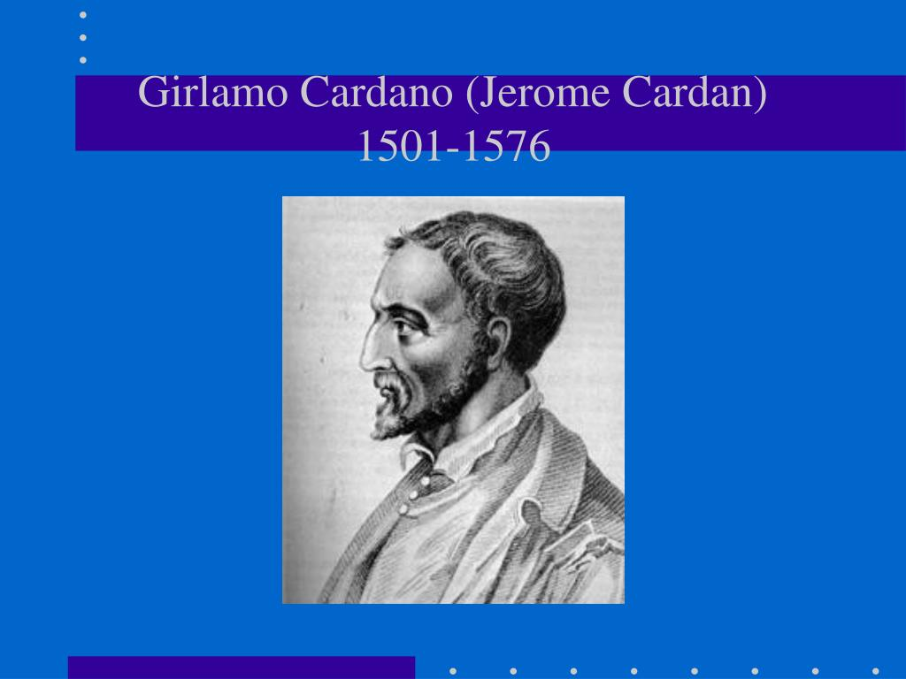 Girlamo Cardano (Jerome Cardan)
