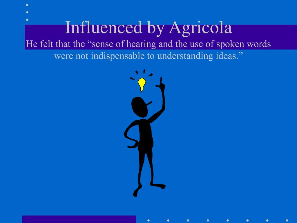 Influenced by Agricola