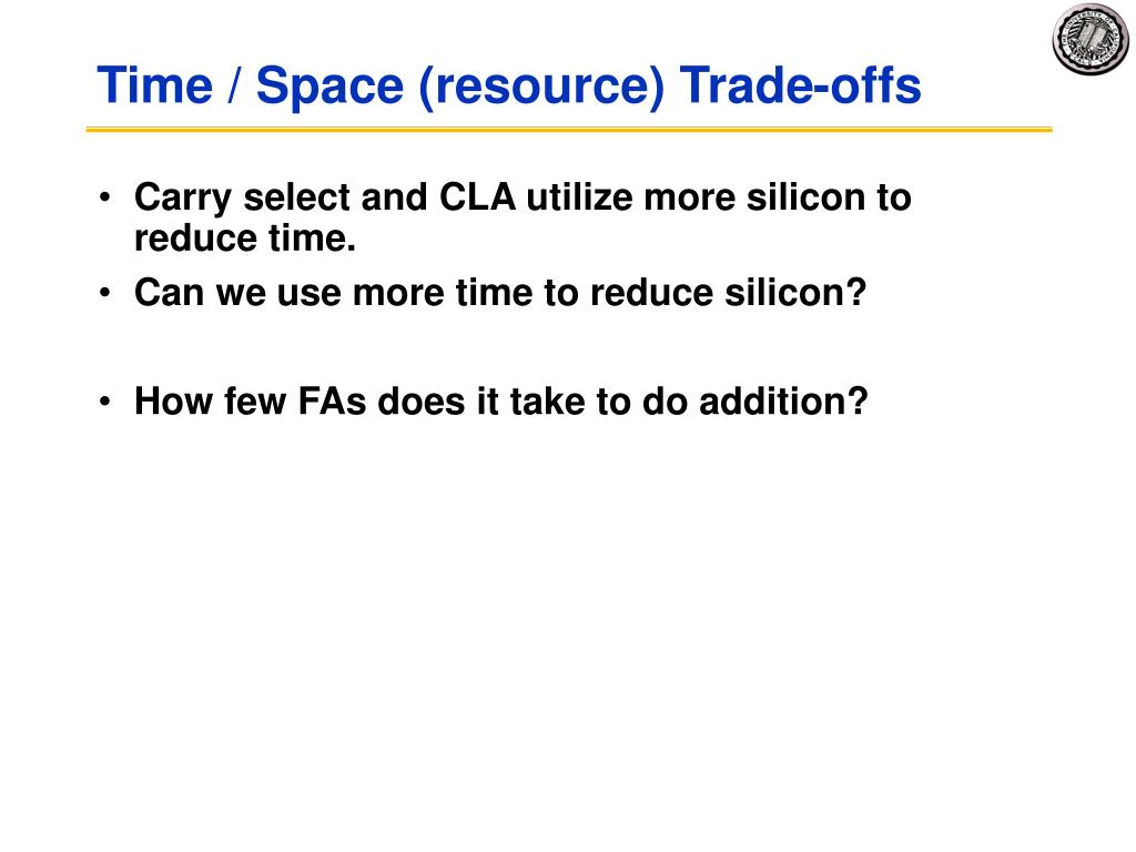 Time / Space (resource) Trade-offs