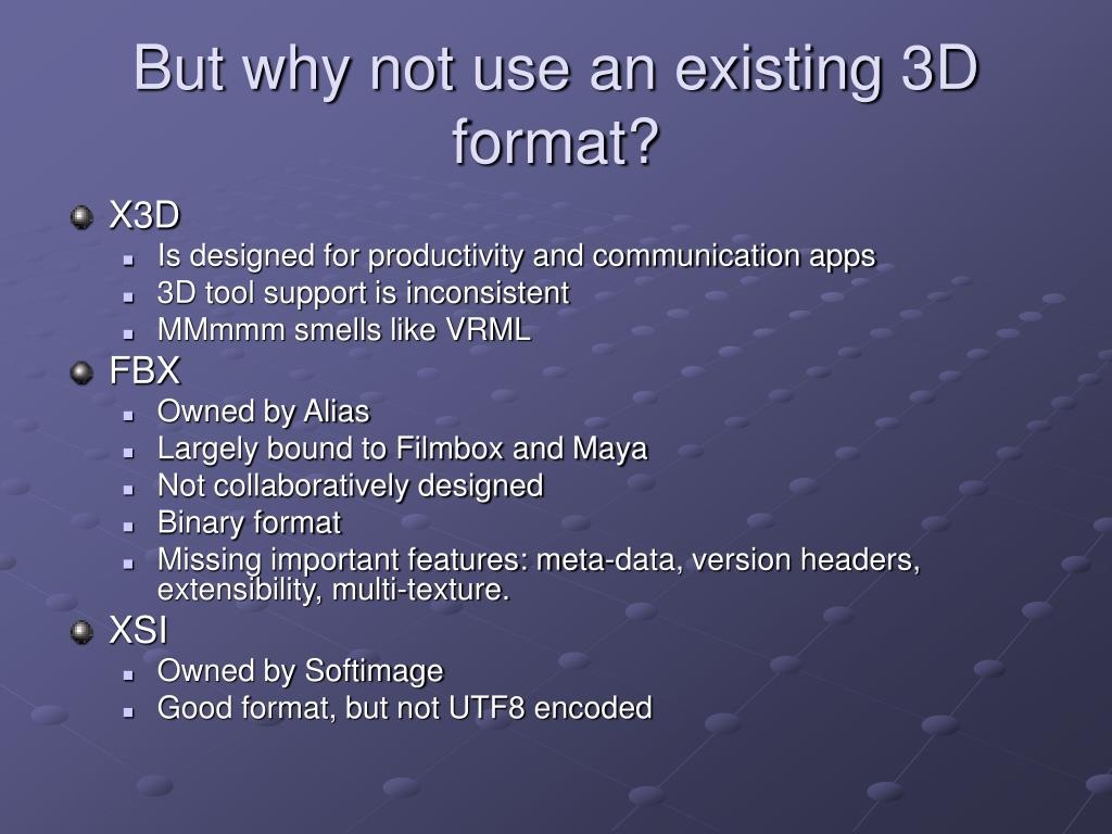 But why not use an existing 3D format?