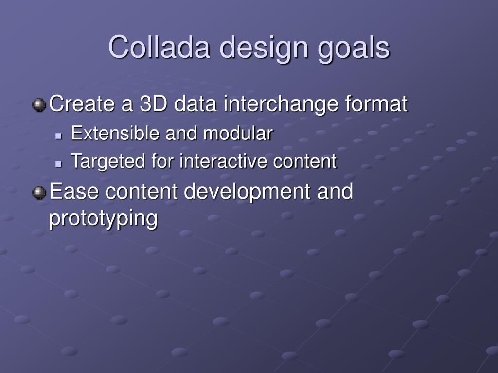 Collada design goals
