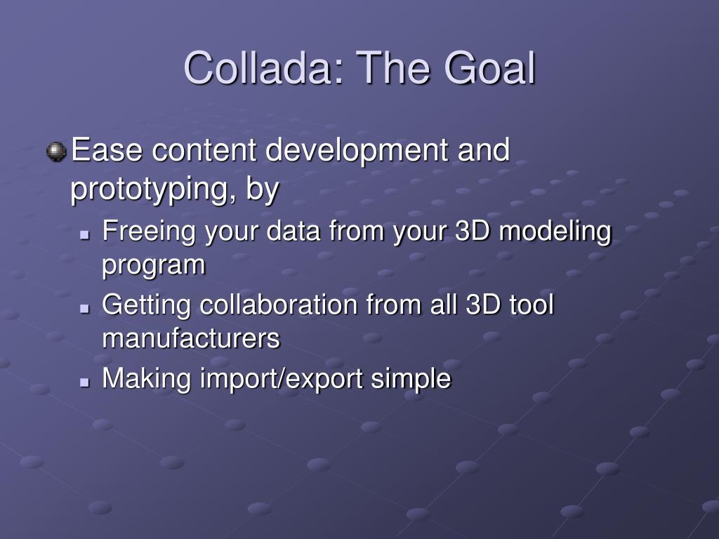 Collada: The Goal