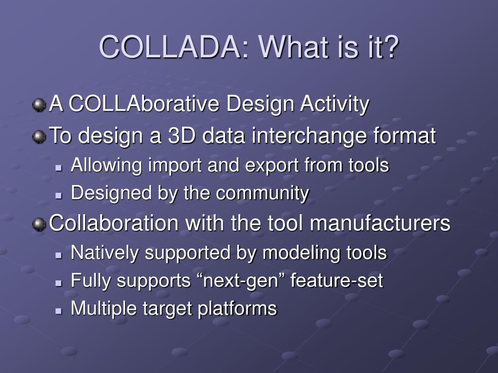 COLLADA: What is it?