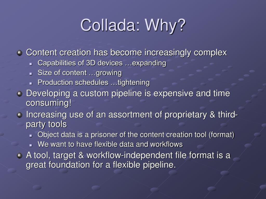Collada: Why?
