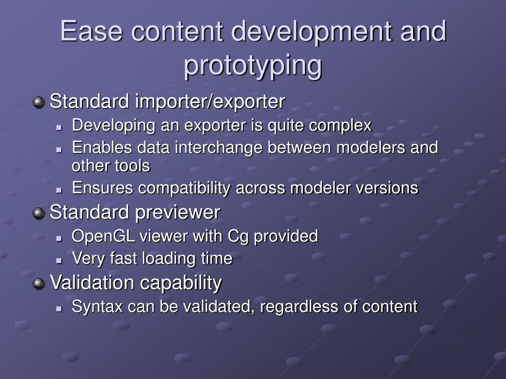 Ease content development and prototyping
