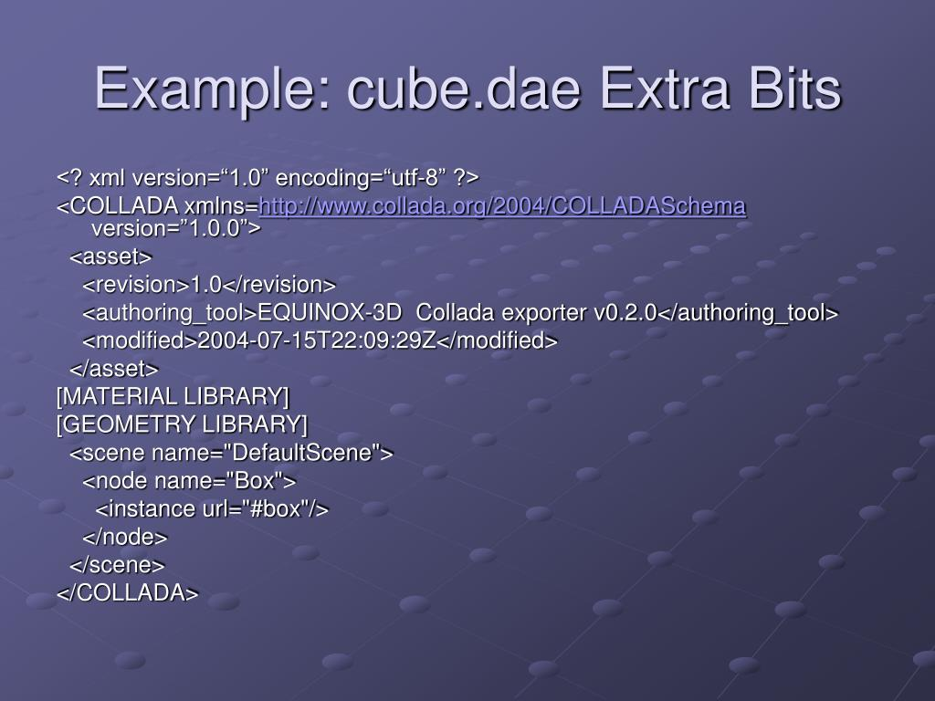 Example: cube.dae Extra Bits