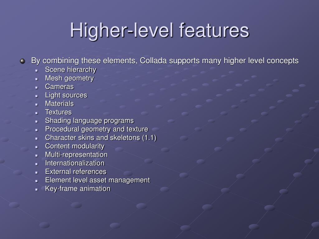 Higher-level features