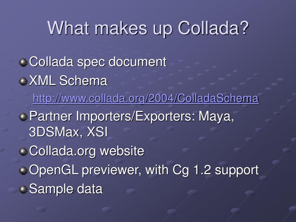 What makes up Collada?