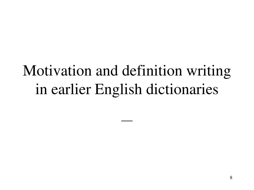 Motivation and definition writing in earlier English dictionaries