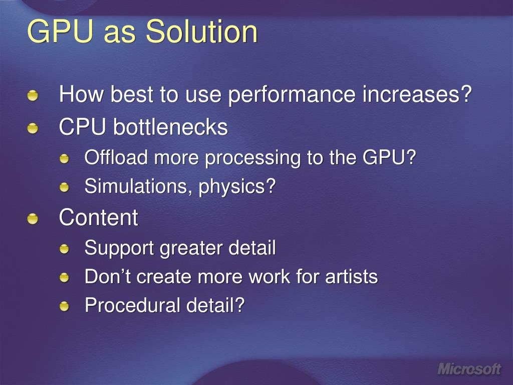 GPU as Solution