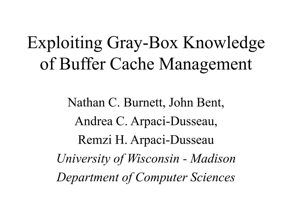exploiting gray box knowledge of buffer cache management